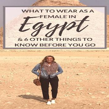 What to Wear as a Female in Egypt A packing guide for female travelers going to Egypt and 6 other t