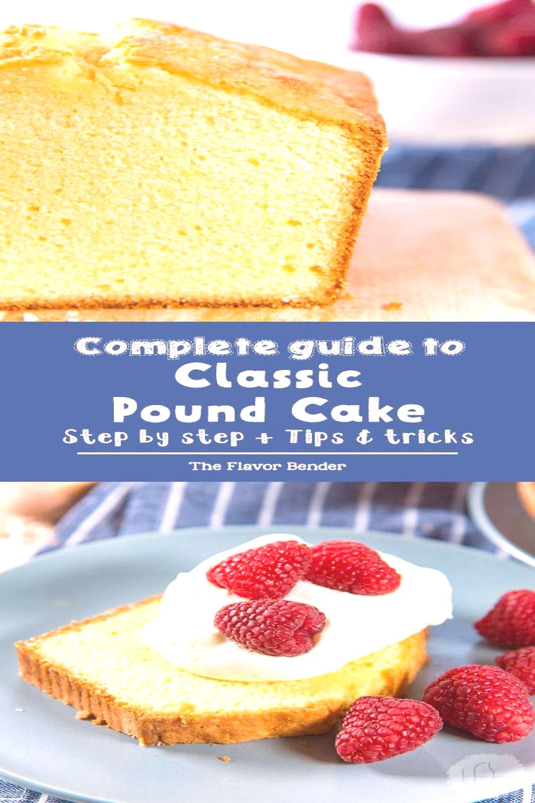 Classic Pound Cake - A complete guide on how to make perfect, delicious and moist Pound Cake even i