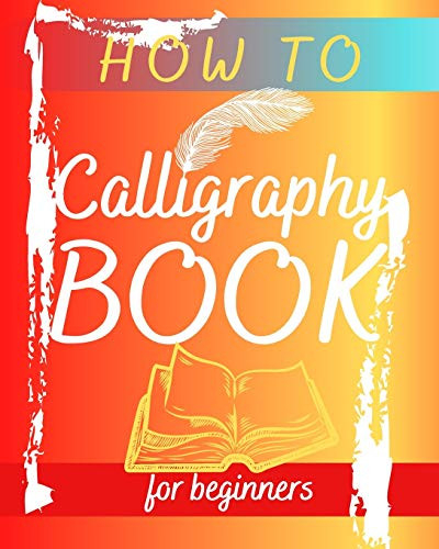 How To Calligraphy Book For Beginners Hand Lettering Guide