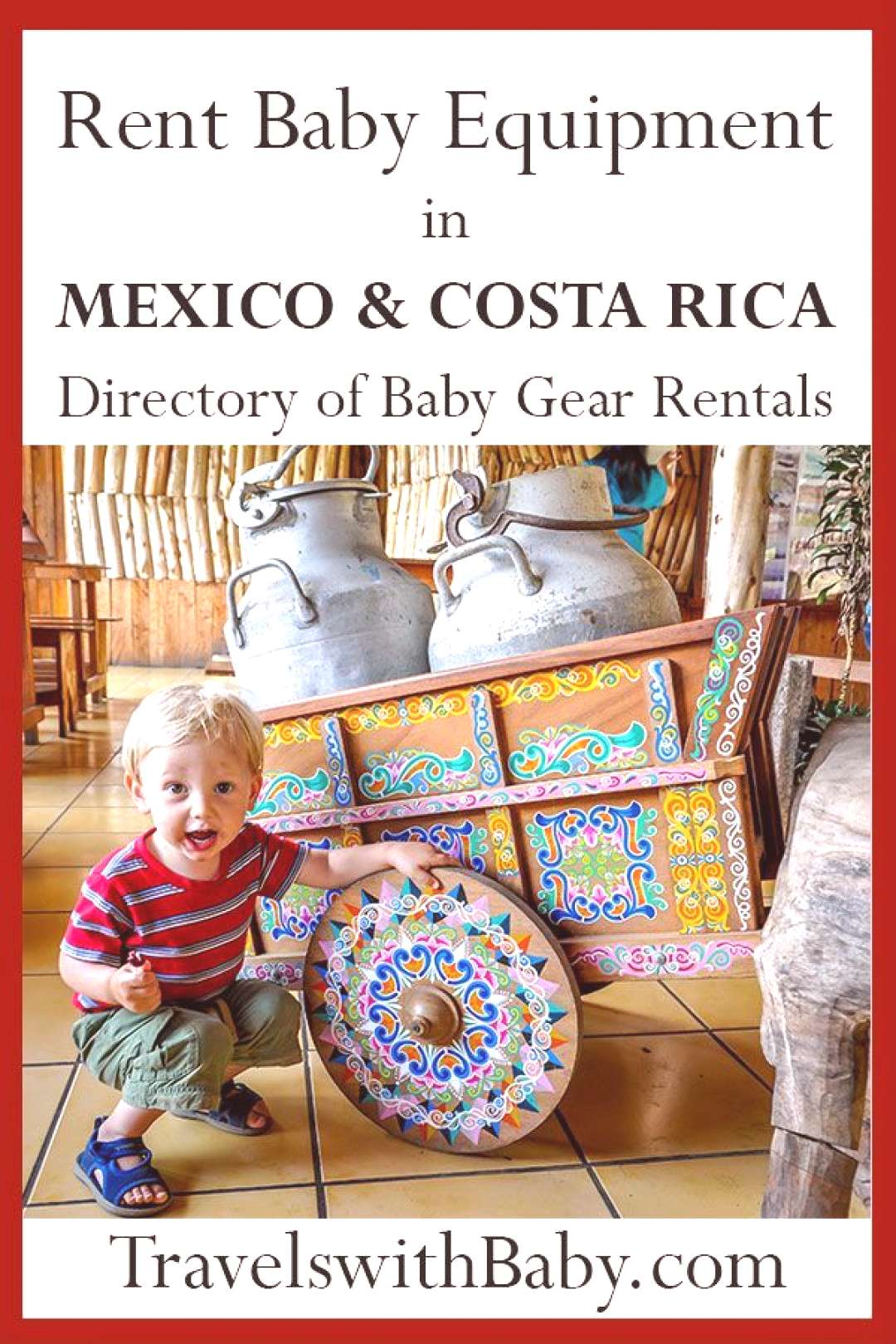 Rent Baby Gear - Mexico and Central America Equipment Hire Rent baby equipment in Mexico and Costa