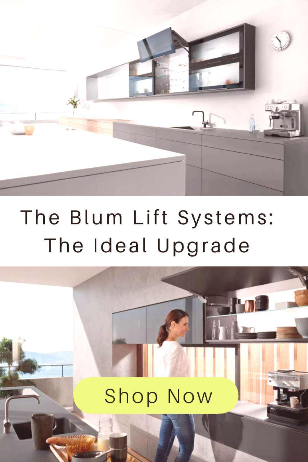 The Blum Lift Systems The Ideal Upgrade When you decide to incorporate one of the Blum Aventos Lif