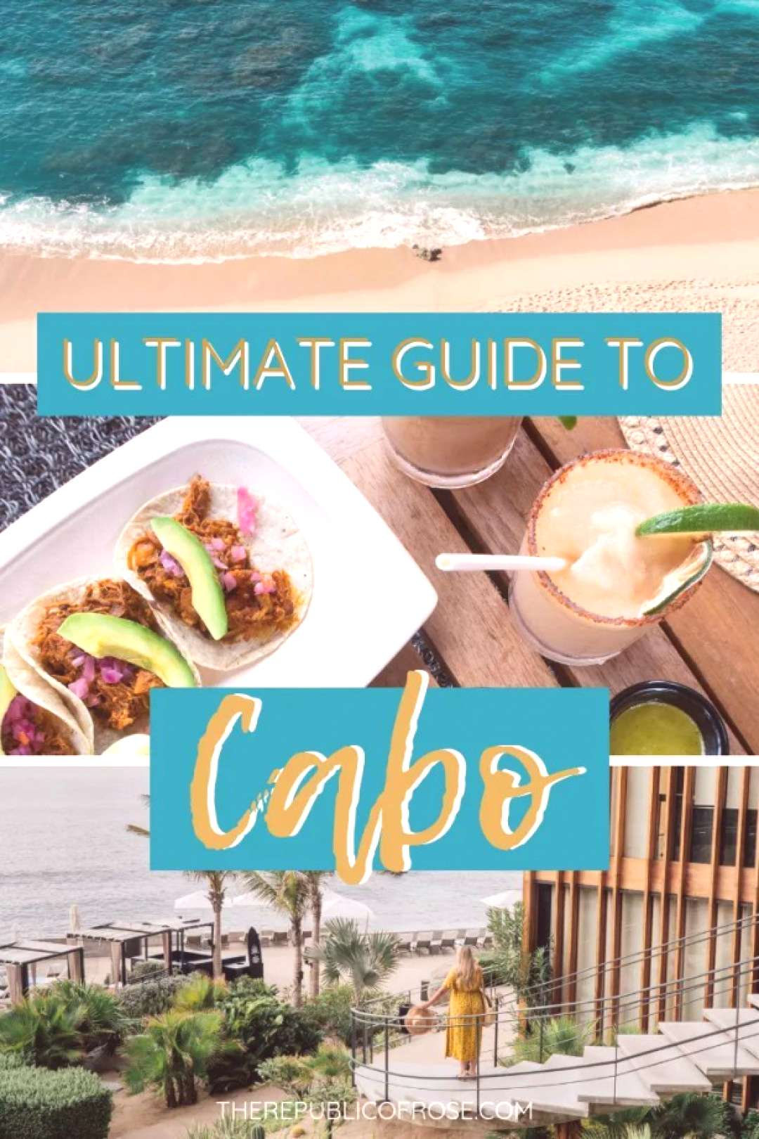 THE ULTIMATE GUIDE TO CABO SAN LUCAS - The Republic of Rose |
